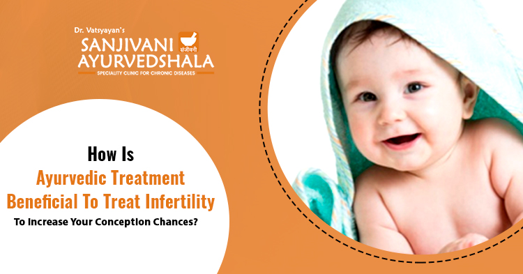 How-is-Ayurvedic-treatment-beneficial-to-treat-infertility-to-increase-your-conception-chances