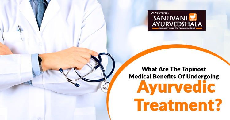 What-are-the-topmost-medical-benefits-of-undergoing-Ayurvedic-treatment