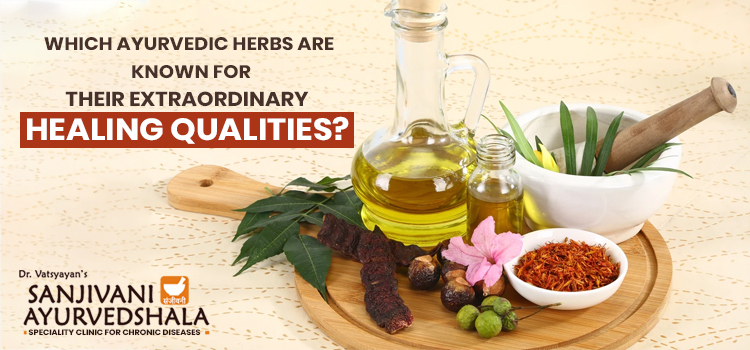 Which ayurvedic herbs are known for their extraordinary healing qualities?