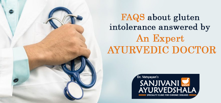 FAQs about gluten intolerance answered by an expert ayurvedic doctor
