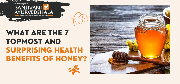 What are the 7 topmost and surprising health benefits of honey?