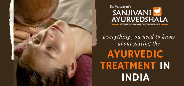 Everything you need to know about getting the Ayurvedic Treatment in India