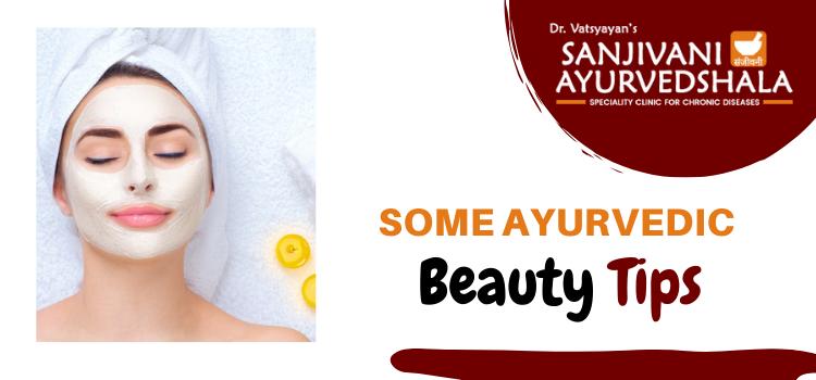 Some Ayurvedic Beauty Tips
