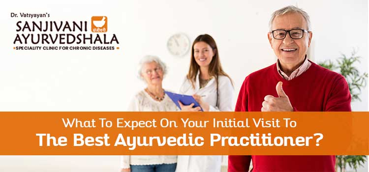 What to expect on your initial visit to the best Ayurvedic practitioner?