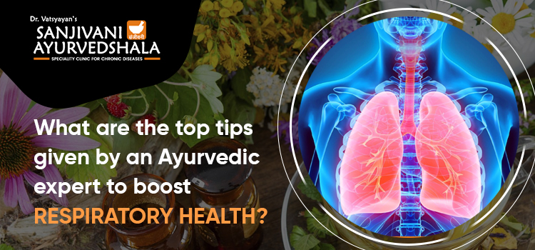 What are the top tips given by an Ayurvedic expert to boost respiratory health?