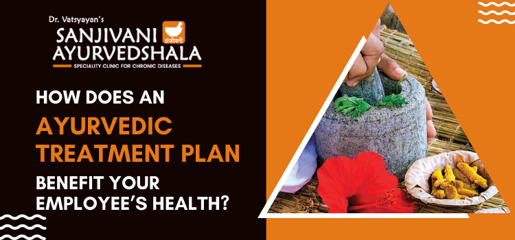 How does an Ayurvedic treatment plan benefit your employee's health?